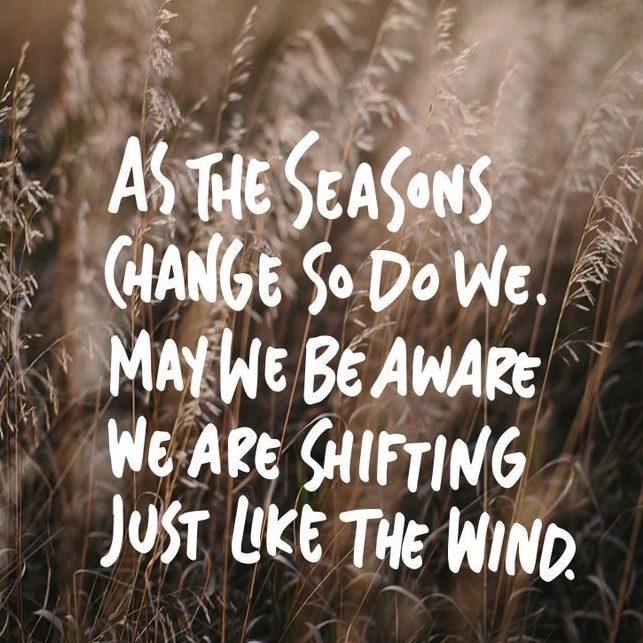 As the seasons change so do we